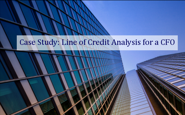 Line of Credit Analysis for a CFO